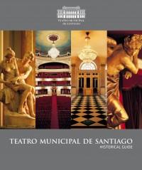 Historical Guide – Teatro Municipal de Santiago